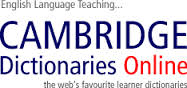 http://dictionary.cambridge.org/
