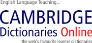 http://dictionary.cambridge.org/